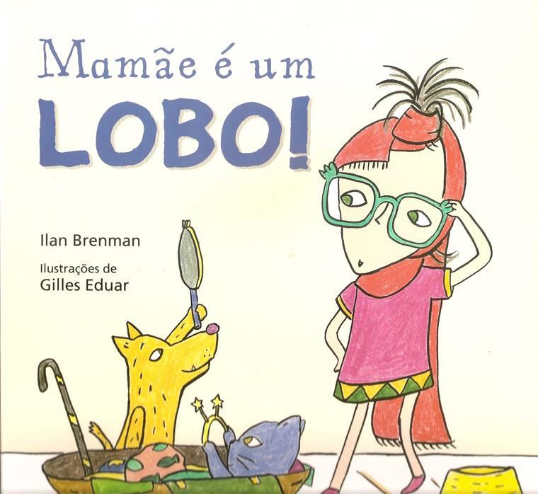 capa - MAMÃE E UM LOBO!