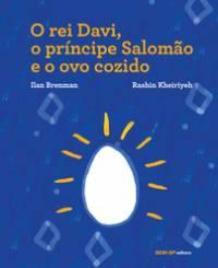 capa - O REI DAVI, O PRÍNCIPE SALOMÃO E O OVO COZIDO